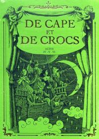 De cape et de crocs : tomes 4 à 6