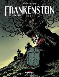 Frankenstein ou Le Prométhée moderne, de Mary Shelley. Volume 1