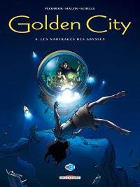 Golden city. Volume 8, Les naufragés des abysses