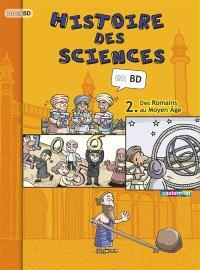 Histoire des sciences en BD. Volume 2, Des Romains au Moyen Age
