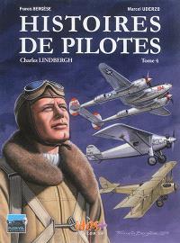 Histoires de pilotes. Volume 4, Charles Lindbergh