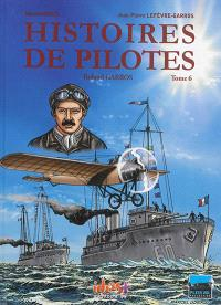 Histoires de pilotes. Volume 6, Roland Garros