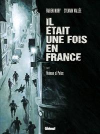 Il était une fois en France. Volume 3, Honneur et police
