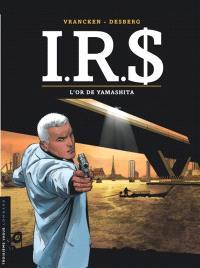 IRS. Volume 13, L'or de Yamashita