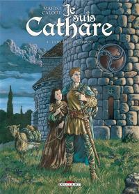 Je suis cathare. Volume 4, La légèreté du monde