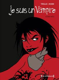 Je suis un vampire : intégrale. Volume 2