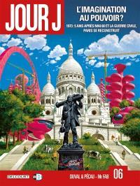 Jour J. Volume 6, L'imagination au pouvoir ? : 1973, 5 ans après mai 68 et la guerre civile, Paris se reconstruit
