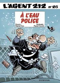 L'agent 212. Volume 26, A l'eau police