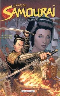 L'âme du samouraï. Volume 1, Maîtres et esclaves