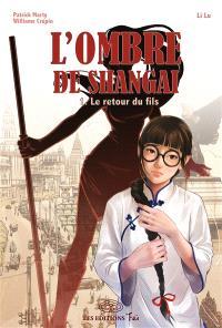 L'ombre de Shanghai. Volume 1, Le retour du fils