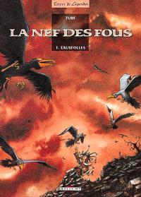 La nef des fous. Volume 1, Eauxfolles