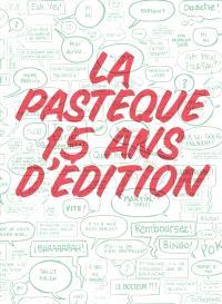 La Pastèque  : 15 ans d'édition