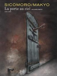 La porte au ciel. Volume 2