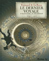 Le dernier voyage d'Alexandre de Humboldt. Volume 2