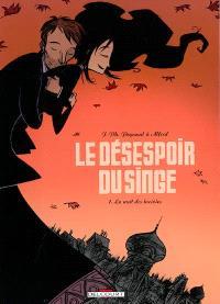 Le désespoir du singe. Volume 1, La nuit des lucioles