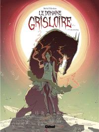Le domaine Grisloire. Volume 1, If only everything