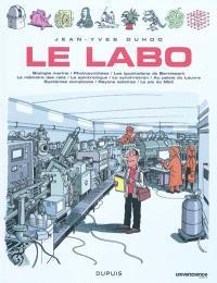 Le labo. Volume 1, Biologie marine, photosynthèse, les iguanodons de Bernissart, la mémoire des rats, la spintronique, le synchroton, au palais du Louvre, systèmes complexes, rayons solaires, le pic du Midi