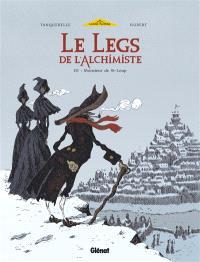 Le legs de l'alchimiste. Volume 3, Monsieur de St-Loup