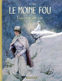 Le moine fou : l'intégrale. Volume 2, Poussière de vie
