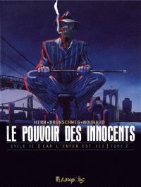 Le pouvoir des innocents, cycle II : car l'enfer est ici. Volume 2, 3 témoignages