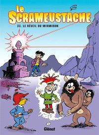 Le Scrameustache. Volume 33, Le réveil du Mirmidon