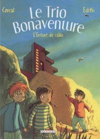 Le trio Bonaventure. Volume 3, L'enfant de sable