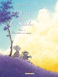 Le vent dans les sables. Volume 1, L'invitation au voyage