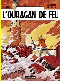 Lefranc. Volume 2, L'ouragan de feu