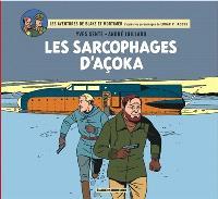 Les aventures de Blake et Mortimer : d'après les personnages d'Edgar P. Jacobs, Les sarcophages d'Açoka