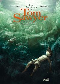 Les aventures de Tom Sawyer. Volume 3, Coup de théâtre