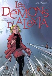 Les démons d'Alexia. Volume 2, Stigma diabolicum