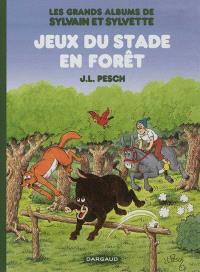 Les grands albums de Sylvain et Sylvette. Volume 2, Jeux du stade en forêt