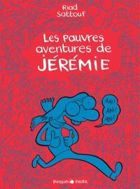 Les pauvres aventures de Jérémie : l'intégrale