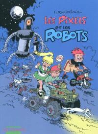 Les Pixels. Volume 2, Les Pixels et les robots