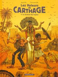 Les voleurs de Carthage. Volume 1, Le serment du Tophet