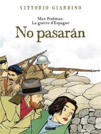 Max Fridman : la guerre d'Espagne : no pasaran