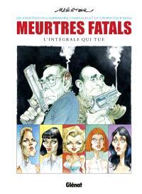 Meurtres fatals : les enquêtes du commissaire Charolles et de l'inspecteur Piggs : l'intégrale qui tue
