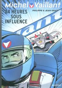 Michel Vaillant. Volume 70, 24 heures sous influence