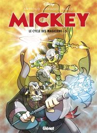 Mickey : le cycle des magiciens. Volume 5