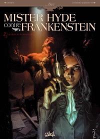 Mister Hyde contre Frankenstein. Volume 2, La chute de la maison Jekyll