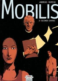 Mobilis. Volume 2, Seconde chance