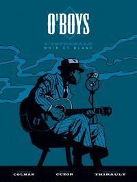 O'Boys : l'intégrale noir et blanc