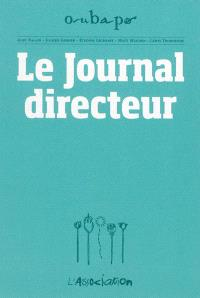OuBaPo. Volume 5, Le journal directeur