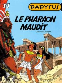 Papyrus. Volume 11, Le pharaon maudit