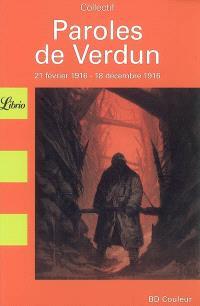 Paroles de Verdun : 21 février 1916-18 décembre 1916