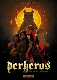 Perkeros. Volume 1, Les notes fantômes