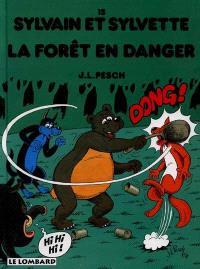 Sylvain et Sylvette. Volume 15, La forêt en danger
