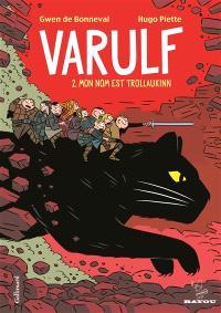 Varulf. Volume 2, Mon nom est Trollaukinn