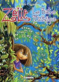 Zélie. Volume 2, Le bâton maléfique