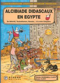 Alcibiade Didascaux en Egypte, De Néfertiti, Toutankhamon, Ramsès... à la reine Cléopâtre